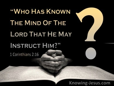 1 Corinthians 2:16 Who Has Known The Lord That He May Instruct Him (black)
